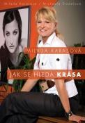 Milada Karasová, Michaela Zindelová: JAK SE HLEDÁ KRÁSA