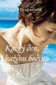 Nataša Dragnić: Každý den, každou hodinu - úchvatný román chorvatské autorky a rozhodně žádná červená knihovna! (Mladá fronta)