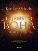 Ruediger Schache: Tajemství Boha - Cesta duše Stvořením -  autor odhaluje pravdu, která je společná všem náboženstvím, filozofiím a duchovním tradicím. (Ikar)